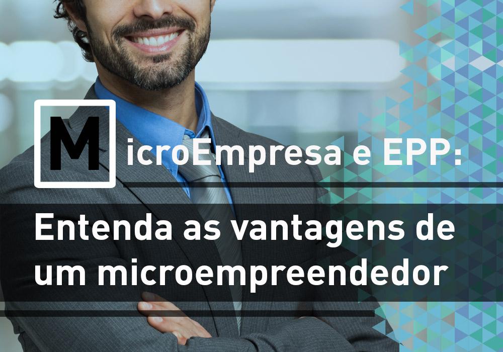 Microempresa E EPP: Entenda As Vantagens De Um Microempreendedor