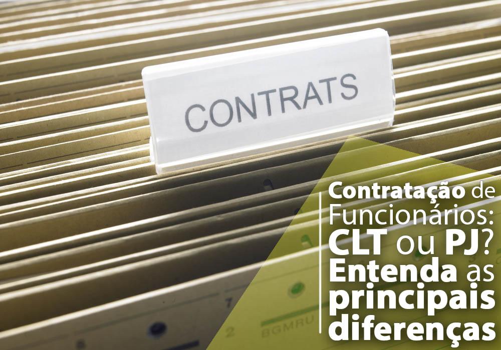 Contratação De Funcionários: CLT Ou PJ? Entenda As Principais Diferenças