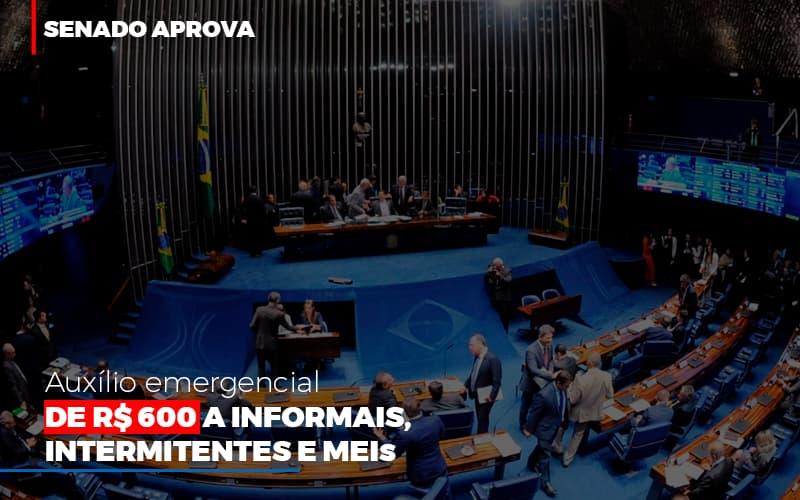 Senado Aprova Auxilio Emergencial De 600 - Contabilidade No Itaim Paulista - SP   Abcon Contabilidade