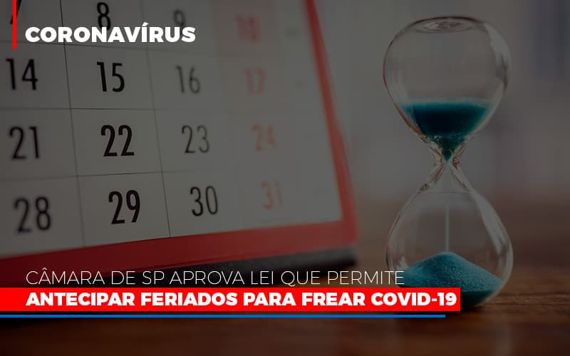 Camara-de-sp-aprova-lei-que-permite-antecipar-feriados-para-frear-covid-19