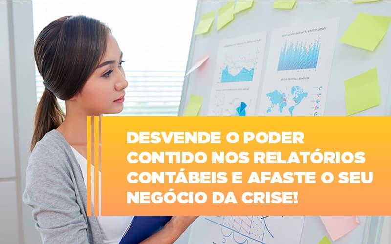 Desvende O Poder Contido Nos Relatorios Contabeis E Afaste O Seu Negocio Da Crise (1) - Organização Contábil Lawini