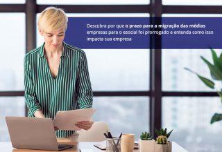 ESocial Prazo Prorrogado – Atenção Para Cadastrar A Sua Empresa!