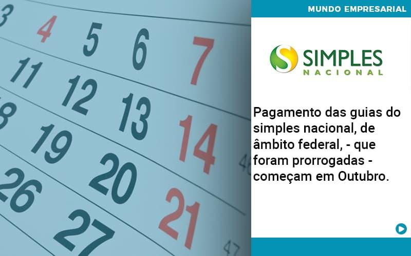 Pagamento Das Guias Do Simples Nacional De âmbito Federal Que Foram Prorrogadas Começam Em Outubro. - Organização Contábil Lawini