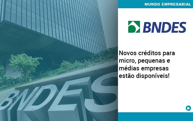 Novos Creditos Para Micro Pequenas E Medias Empresas Estao Disponiveis - Organização Contábil Lawini
