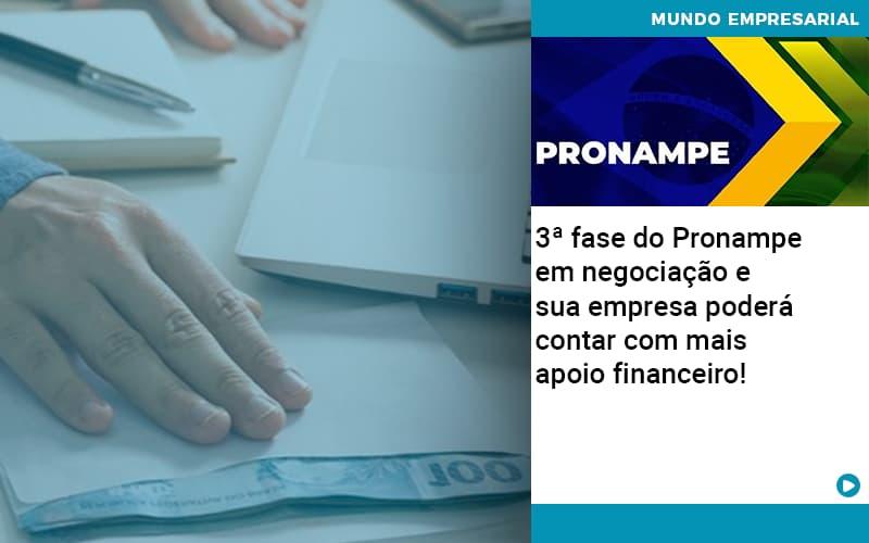 3 Fase Do Pronampe Em Negociacao E Sua Empresa Podera Contar Com Mais Apoio Financeiro - Organização Contábil Lawini