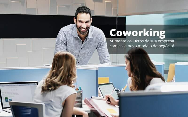 Coworking Aumente Os Lucros Da Sua Empresa Com Esse Novo Modelo De Negocio Post 1 - Organização Contábil Lawini