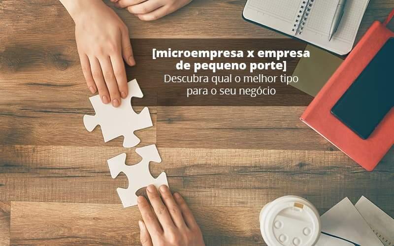 Microempresa X Empresa De Pequeno Porte Descubra Qual O Melhor Tipo Para O Seu Negocio Post 1 - Organização Contábil Lawini