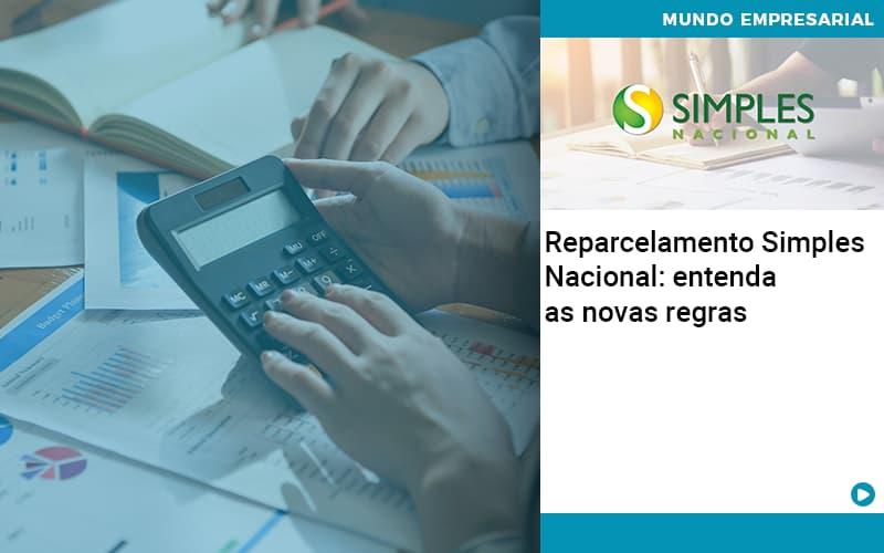 Reparcelamento Simples Nacional Entenda As Novas Regras - Organização Contábil Lawini