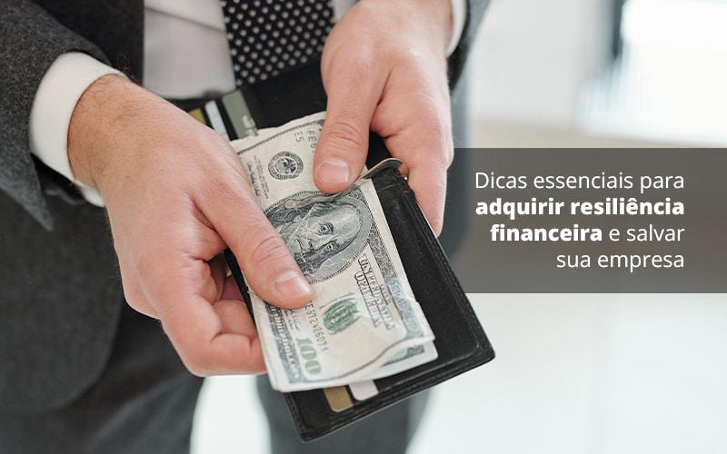 Você Sabe O Que Significa Resiliência Financeira?