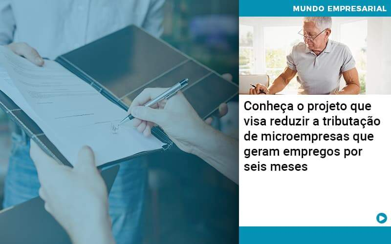 Conheca O Projeto Que Visa Reduzir A Tributacao De Microempresas Que Geram Empregos Por Seis Meses - Organização Contábil Lawini