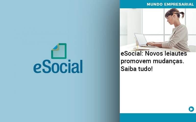 E Social Novos Leiautes Promovem Mudancas Saiba Tudo - Organização Contábil Lawini