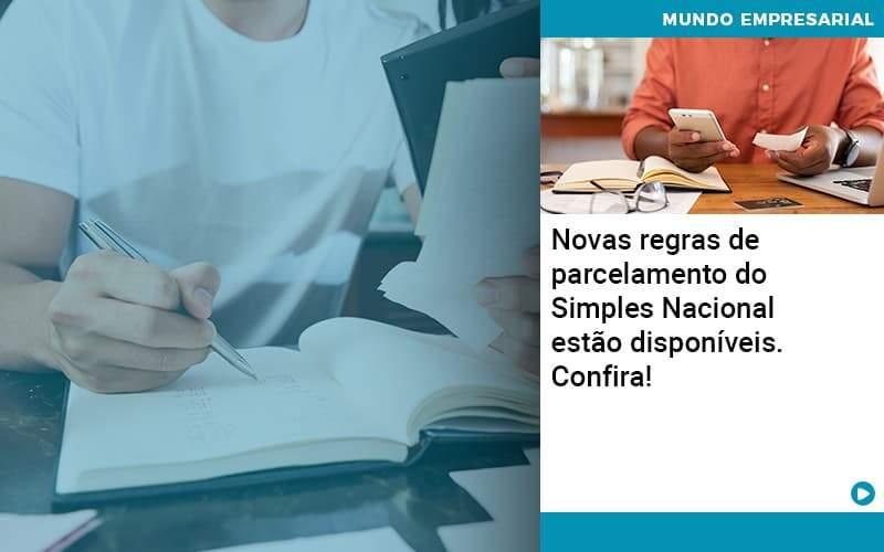 Novas Regras De Parcelamento Do Simples Nacional Estao Disponiveis Confira - Organização Contábil Lawini