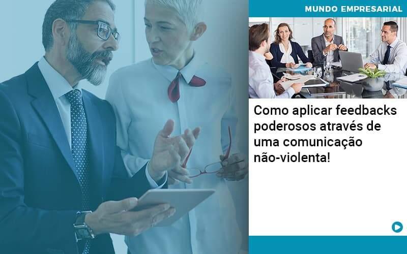 Como Aplicar Feedbacks Poderosos Atraves De Uma Comunicacao Nao Violenta - Organização Contábil Lawini