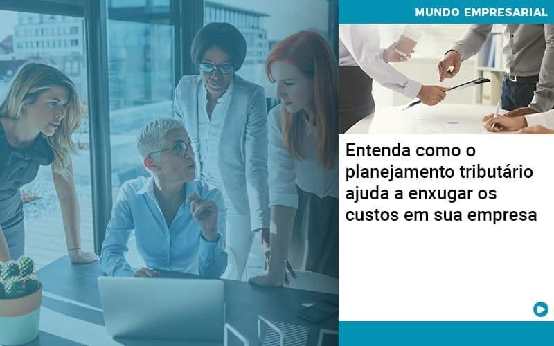 Planejamento Tributario Porque A Maioria Das Empresas Paga Impostos Excessivos - Organização Contábil Lawini