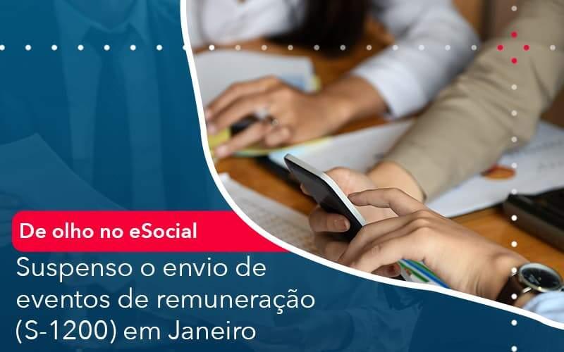 [De Olho No ESocial] Suspenso O Envio De Eventos De Remuneração (S-1200) Em Janeiro