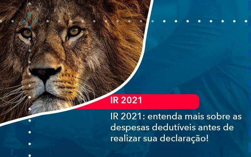 Ir 2021 Entenda Mais Sobre As Despesas Dedutiveis Antes De Realizar Sua Declaracao 1 - Organização Contábil Lawini