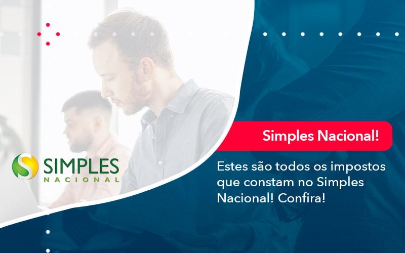Simples Nacional Conheca Os Impostos Recolhidos Neste Regime 1 - Organização Contábil Lawini