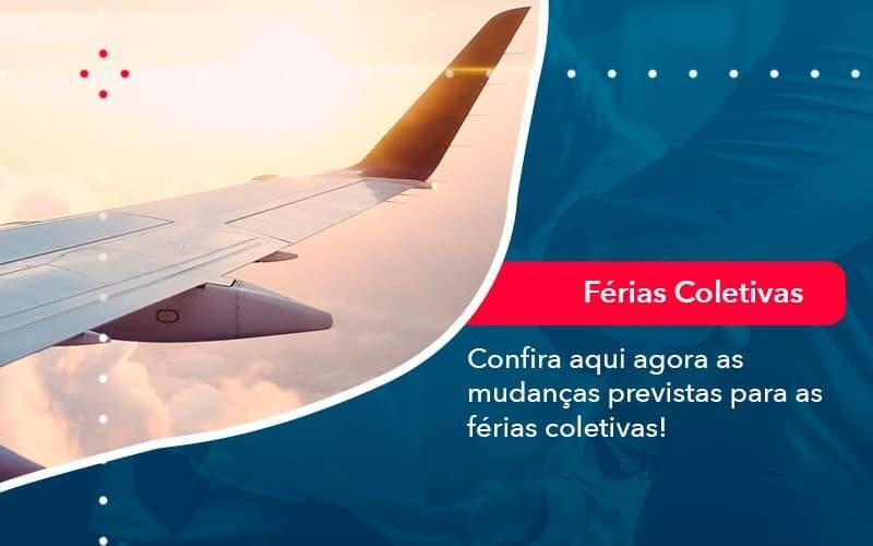 Confira Aqui Agora As Mudancas Previstas Para As Ferias Coletivas 1 - Organização Contábil Lawini