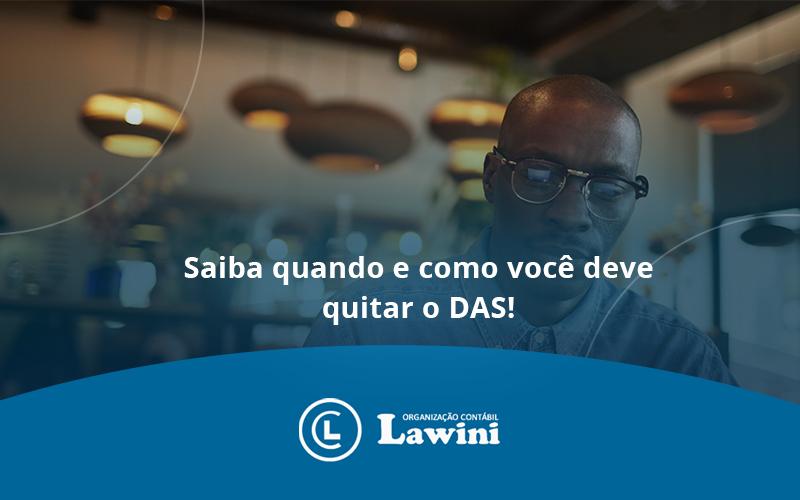 Saiba Quando E Como Voce Deve Quitar O Das Lawini - Organização Contábil Lawini