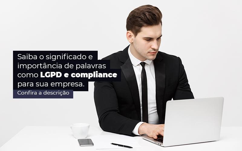 Saiba O Significado E Importancia De Palavras Como Lgpd E Compliance Para Sua Empresa Post 1 - Organização Contábil Lawini