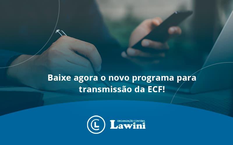 Baixe Agora O Novo Programa Para Transmissao Da Ecf Lawini - Organização Contábil Lawini