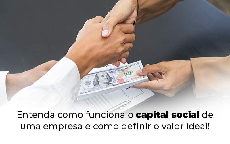 Entenda Como Funciona O Capital Social De Uma Empresa E Como Definir O Valor Ideal Blog 1 - Organização Contábil Lawini