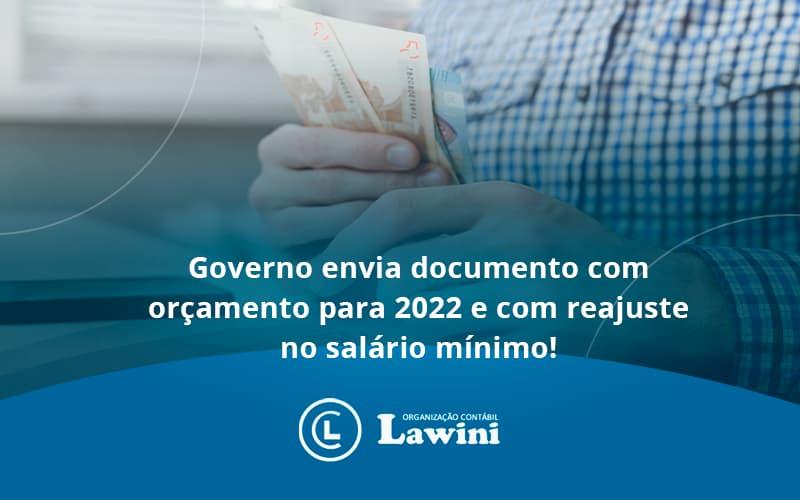 Governo Envia Documento Com Orçamento Para 2022 E Com Reajuste No Salário Mínimo! Lawini Contabilidade - Organização Contábil Lawini