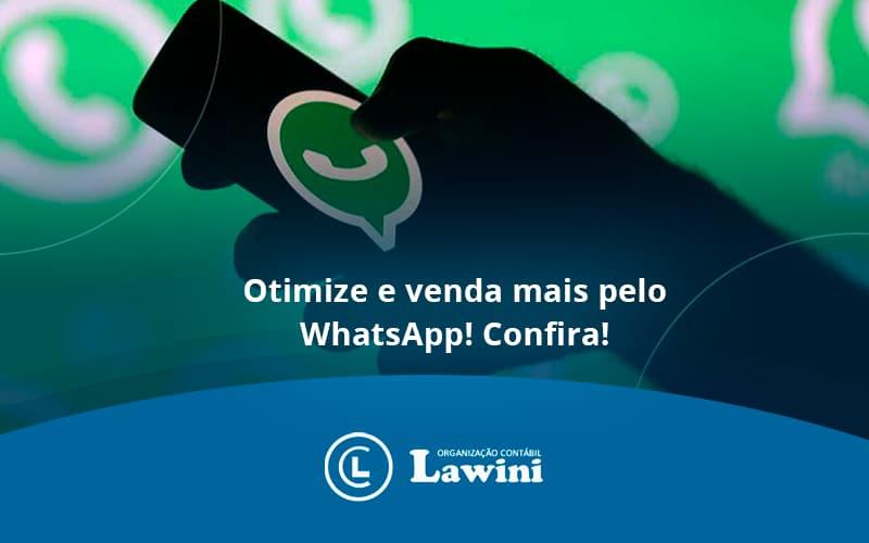 Otimize E Venda Mais Pelo Whatsapp Confira Lawini Contabilidade - Organização Contábil Lawini