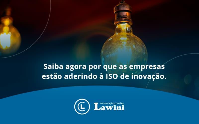 Saiba Agoraa Por Que As Empresas Estao Aderindo Lawini Contabilidade - Organização Contábil Lawini